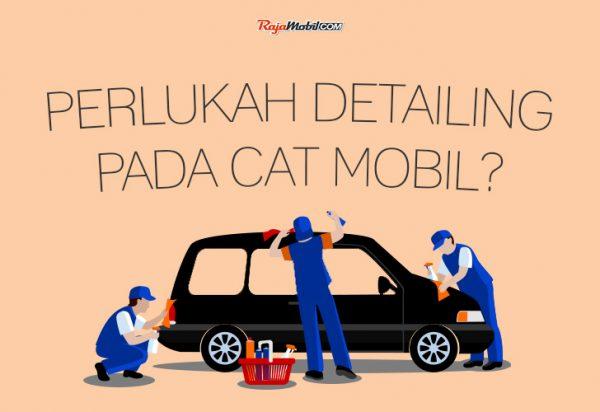 Perlukah Detailing Untuk Cat Mobil?